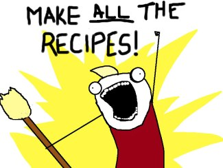 Make ALL the Recipes!